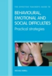Ebook in inglese Effective Teacher's Guide to Behavioural and Emotional Disorders -, -