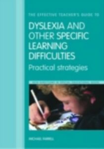 Foto Cover di Effective Teacher's Guide to Dyslexia and other Specific Learning Difficulties, Ebook inglese di Michael Farrell, edito da Taylor and Francis