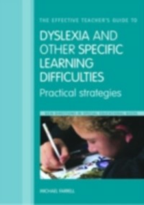 Ebook in inglese Effective Teacher's Guide to Dyslexia and other Specific Learning Difficulties Farrell, Michael