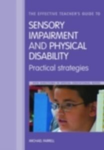 Foto Cover di Effective Teacher's Guide to Sensory and Physical Impairments, Ebook inglese di  edito da Taylor and Francis
