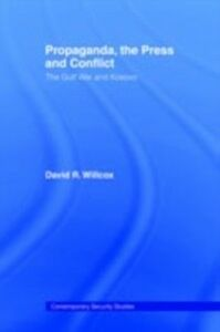 Ebook in inglese Propaganda, the Press and Conflict Willcox, David R.