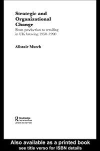 Ebook in inglese Strategic and Organizational Change Mutch, Alistair