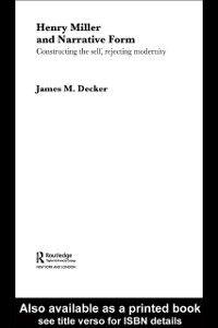 Foto Cover di Henry Miller and Narrative Form, Ebook inglese di James Decker, edito da Taylor and Francis