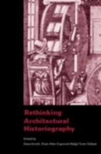 Foto Cover di Rethinking Architectural Historiography, Ebook inglese di  edito da Taylor and Francis