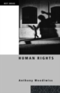 Foto Cover di Human Rights, Ebook inglese di Anthony Woodiwiss, edito da Taylor and Francis