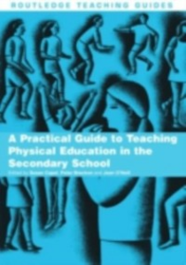 Ebook in inglese Practical Guide to Teaching Physical Education in the Secondary School Breckon, Peter , Capel, Susan , O'Neill, Jean