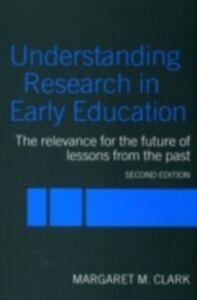 Ebook in inglese Understanding Research in Early Education Clark, Margaret M.