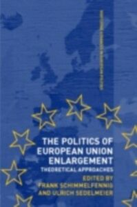 Foto Cover di Politics of European Union Enlargement, Ebook inglese di  edito da Taylor and Francis