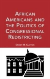 Foto Cover di African Americans and the Politics of Congressional Redistricting, Ebook inglese di Dewey M. Clayton, edito da Taylor and Francis