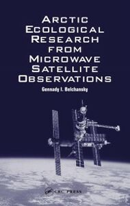 Ebook in inglese Arctic Ecological Research from Microwave Satellite Observations Belchansky, Gennady I.