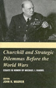 Ebook in inglese Churchill and the Strategic Dilemmas before the World Wars -, -
