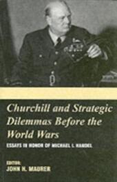 Churchill and the Strategic Dilemmas before the World Wars