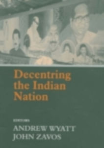 Ebook in inglese Decentring the Indian Nation -, -