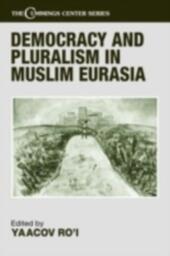 Democracy and Pluralism in Muslim Eurasia