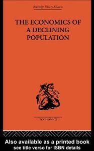 Ebook in inglese Economics of a Declining Population Reddaway, W.B.