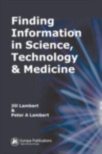 Ebook in inglese Finding Information in Science, Technology and Medicine Lambert, Jill , Lambert, Peter A.