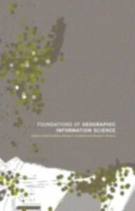 Ebook in inglese Foundations of Geographic Information Science -, -