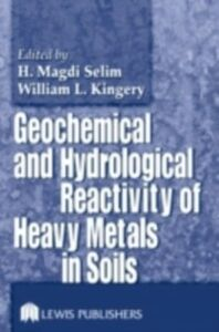 Ebook in inglese Geochemical and Hydrological Reactivity of Heavy Metals in Soils -, -