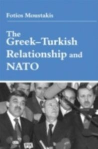 Foto Cover di Greek-Turkish Relationship and NATO, Ebook inglese di Dr Fotios Moustakis, edito da Taylor and Francis