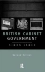 Foto Cover di British Cabinet Government, Ebook inglese di Simon James, edito da Taylor and Francis