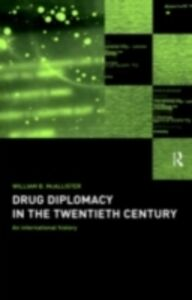 Ebook in inglese Drug Diplomacy in the Twentieth Century McAllister, William B.