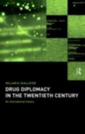 Drug Diplomacy in the Twentieth Century