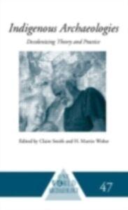 Foto Cover di Indigenous Archaeologies, Ebook inglese di  edito da Taylor and Francis