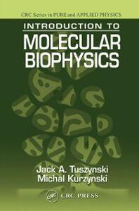 Ebook in inglese Introduction to Molecular Biophysics Kurzynski, Michal , Tuszynski, Jack A.