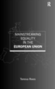Ebook in inglese Mainstreaming Equality in the European Union Rees, Teresa