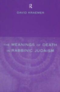 Ebook in inglese Meanings of Death in Rabbinic Judaism Kraemer, David