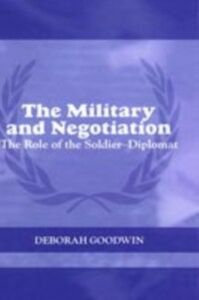 Foto Cover di Military and Negotiation, Ebook inglese di Deborah Goodwin, edito da Taylor and Francis