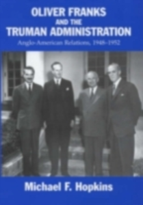 Ebook in inglese Oliver Franks and the Truman Administration Hopkins, Michael F.
