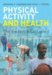 Ebook in inglese Physical Activity and Health Hardman, Adrianne E. , Stensel, David J.