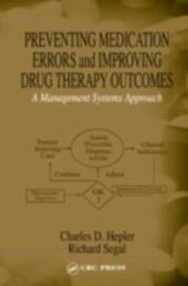 Preventing Medication Errors and Improving Drug Therapy Outcomes