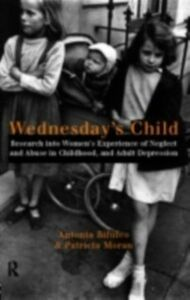 Foto Cover di Wednesday's Child, Ebook inglese di Antonia Bifulco,Patricia Moran, edito da Taylor and Francis