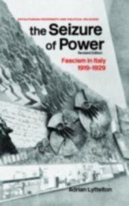Ebook in inglese Seizure of Power Lyttelton, Adrian , Lyttelton, Professor Adrian