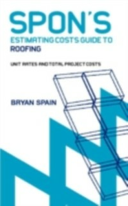 Ebook in inglese Spon's Estimating Cost Guide to Roofing Spain, Bryan