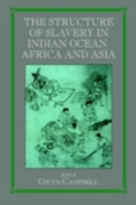 Ebook in inglese Structure of Slavery in Indian Ocean Africa and Asia Campbell, Gwyn