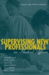 Ebook in inglese Supervising New Professionals in Student Affairs Cooper, Diane L. , Creamer, Don G. , Hirt, Joan B. , Janosik, Steve M.