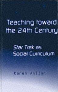 Foto Cover di Teaching Toward the 24th Century, Ebook inglese di Karen Anijar, edito da Taylor and Francis