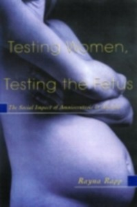 Ebook in inglese Testing Women, Testing the Fetus Rapp, Rayna