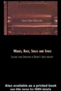 Ebook in inglese Wages, Race, Skills and Space Meiklejohn, Susan Turner