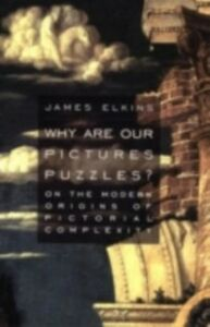 Ebook in inglese Why Are Our Pictures Puzzles? ELKINS, JAMES