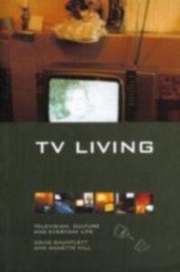 Foto Cover di TV Living, Ebook inglese di David Gauntlett,Annette Hill, edito da Taylor and Francis