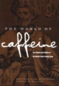 Foto Cover di World of Caffeine, Ebook inglese di Bonnie K. Bealer,Bennett Alan Weinberg, edito da Taylor and Francis