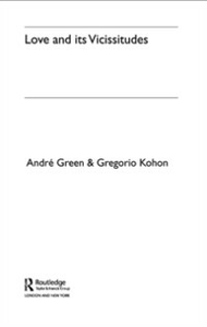 Ebook in inglese Love and its Vicissitudes Green, Andre , Kohon, Gregorio