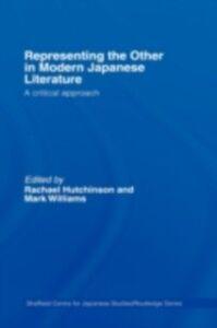 Foto Cover di Representing the Other in Modern Japanese Literature, Ebook inglese di  edito da Taylor and Francis