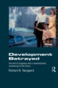 Foto Cover di Development Betrayed, Ebook inglese di Richard B Norgaard, edito da Taylor and Francis