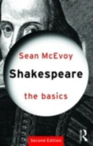 Ebook in inglese Shakespeare: The Basics McEvoy, Sean