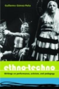 Ebook in inglese Ethno-Techno Gomez-Pena, Guillermo